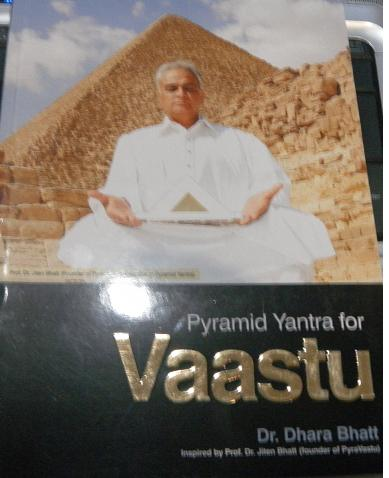 Pyra-Vastu Shastra Pyrahealth Pyramid Yantra Power For A Greater Life and Purposeful Living